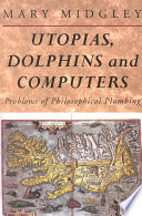 Utopias  Dolphins and Computers