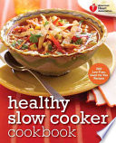 Healthy Slo Cooker Cookbook 200 Low Fuss Good For You Recipes