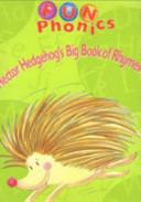 Hector Hedgehog s Big Book of Rhymes  alphabet