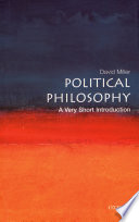 Political Philosophy: A Very Short Introduction : it starts by explaining why the subject...