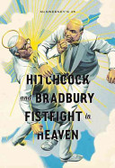 Hitchcock And Bradbury Fistfight In Heaven : been hardcovers and paperbacks, an issue with two...