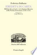 Eredit   di carta  Biblioteche private e circolazione libraria nella Parma farnesiana  1545 1731