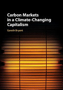 Carbon Markets In A Climate-Changing Capitalism : this means for future of climate...