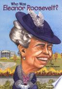 Who Was Eleanor Roosevelt