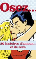 Osez 20 histoires d'amour et de sexe