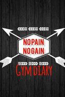 No Pain No Gain Gym Diary