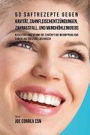 53 Saftrezepte Gegen Kavität, Zahnfleischentzündungen, Zahnausfall Und Mundhöhlenkrebs