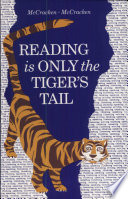 Reading is Only the Tiger s Tail