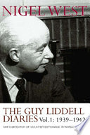 The Guy Liddell Diaries, Volume I: 1939-1942 Presentation Of These Fascinating Diaries From