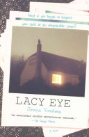 Lacy Eye : to face the disturbing truth...