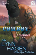 Cowboy Stripper  Bear County 9   Siren Publishing  The Lynn Hagen Manlove Collection