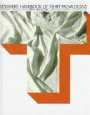 Designers  Handbook of T shirt Promotions