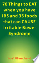 70 Things to Eat When You Have IBS and 36 Foods That Can CAUSE Irritable Bowel Syndrome