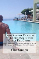 From King of Karachi to Lockdown in the Costa Del Crime