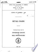 Census of Business, 1935: Retail Chains, Containing Sections Also on Ownership Groups and Mail Order-houses