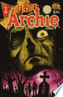 Afterlife With Archie #1 : of the world begins… harvey award-winning writer roberto...