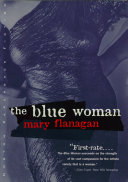 The Blue Woman : the ages of woman, dramatic twists surprise and...