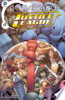 Convergence: Justice League (2015-) #1 : you never expected to see begins when...