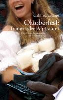 Oktoberfest  Traum oder Albtraum