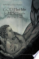 God Had Me In His Hands All The Time book