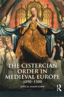 The Cistercian Order in medieval Europe, 1090-1500 / Emilia Jamroziak.