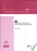Reformas Recientes En El Sector Salud En Centroamerica