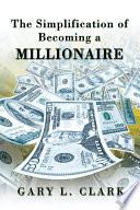 The Simplification of Becoming a Millionaire