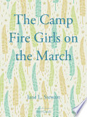 The Camp Fire Girls On The March book