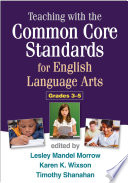 teaching with the common core standards for english language arts grades 3 5