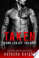 Taken  Dark Legacy Trilogy Book PDF