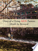 Diary Of A Dying Aids Patient Death By Betrayal