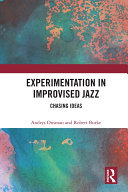 Experimentation in Improvised Jazz Book