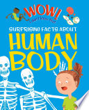 Wow  Surprising Facts About the Human Body