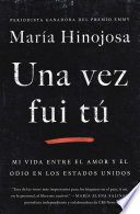 Una Vez Fui T Once I Was You Spanish Edition