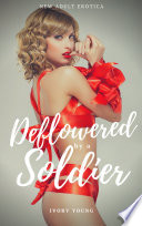 Deflowered by a Soldier  New Adult Erotica
