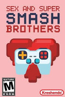 Sex and Super Smash Brothers