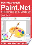 Das Praxisbuch Paint Net     Fotobearbeitung f  r Einsteiger