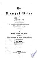 Tax  und Stempel Wesen in Bayern mit besonderer Ber  cksichtigung der Notariats Gesetzgebung  der Untersuchungs Kosten und Staats Vertr  ge