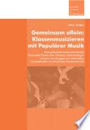 Gemeinsam allein: Klassenmusizieren mit Populärer Musik