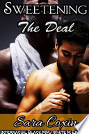 Sweetening The Deal (Interracial Black MM / White M Gay Erotica)