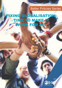 Better Policies Fixing Globalisation Time To Make It Work For All