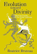 Evolution toward divinity  Teilhard de Chardin and the Hindu traditions