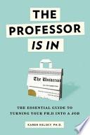 The Professor Is In Book PDF