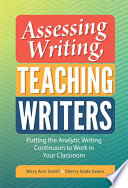Assessing Writing, Teaching Writers To Turn Student Writing Into