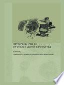 Regionalism in Post Suharto Indonesia