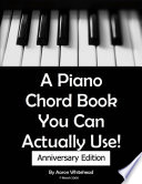 A Piano Chord Book You Can Actually Use! : chords on the piano. made with...