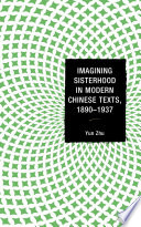 Imagining Sisterhood In Modern Chinese Texts 1890 1937