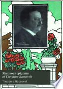 Strenuous Epigrams of Theodore Roosevelt