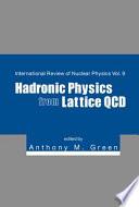 Hadronic Physics from Lattice QCD