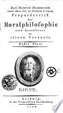Karl Heinrich Heydenreichs ordentl. öffentl. Prof. der Philosophie in Leipzig, Propaedevtick der Moralphilosophie nach Grundsätzen der reinen Vernunft